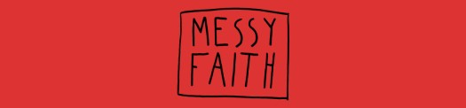 messy faith