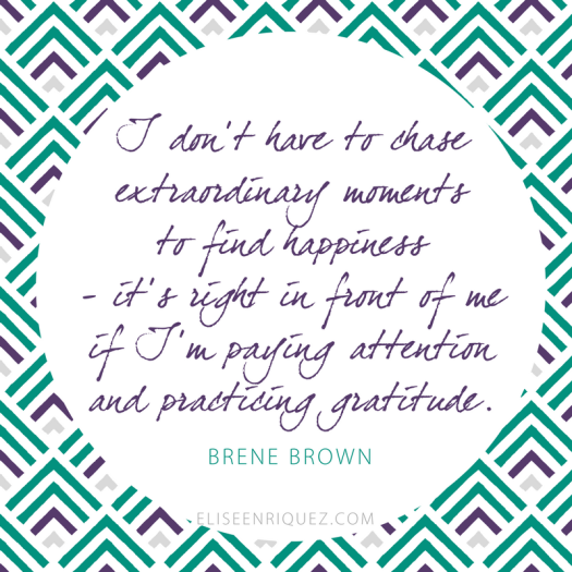 I-dont-have-to-chase-gratitude-brene-brown