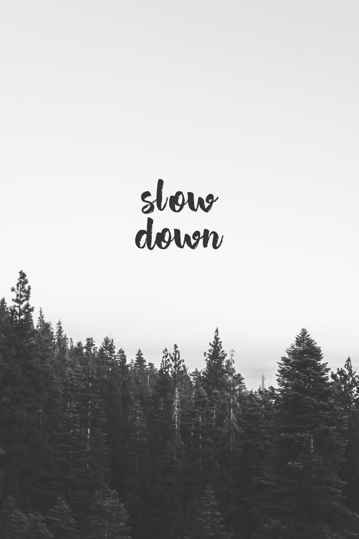 slwo down trees